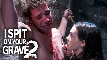 Is I Spit on Your Grave 2 (2013) on Netflix USA?