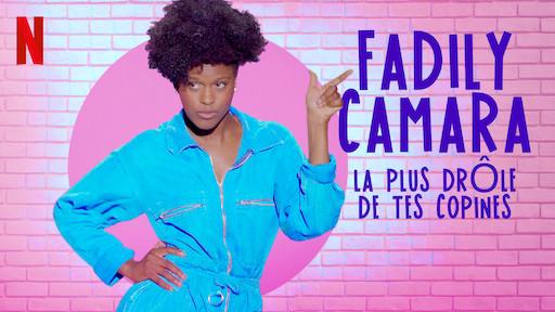 Fadily Camara : La plus dr?le de tes copines